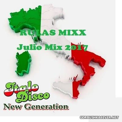 New Generation Italo Disco Julio Mix 2017