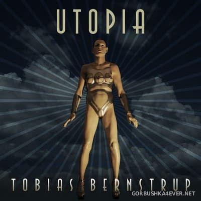Tobias Bernstrup - Utopia [2017]