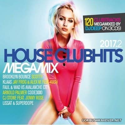 House Clubhits Megamix 2017.2 [2017] / 3xCD / Mixed by DJ Deep