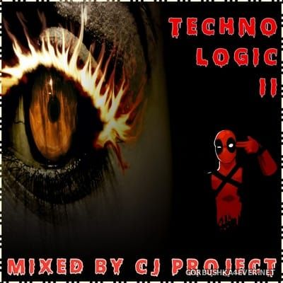 Techno Logic II [2017] Mixed by CJ Project