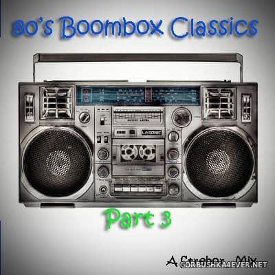 80s Boombox Classics III [2017] by Strebor