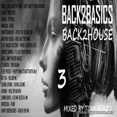 Back2Basics Back2House vol 3 [2017] by Tony Renzo