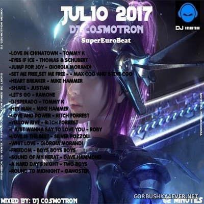 DJ Cosmotron - SuperEurobeat Julio Mix 2017