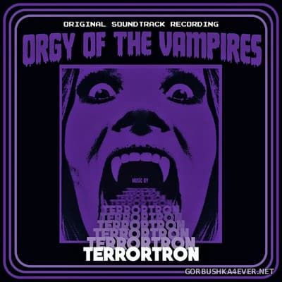 Terrortron - Orgy Of The Vampires [2017]