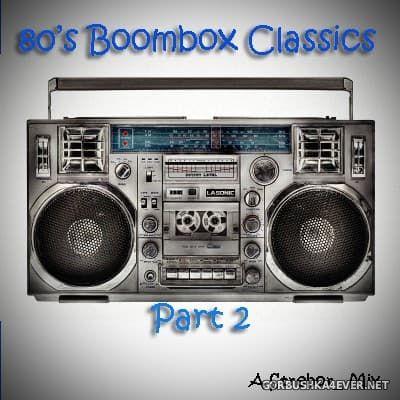 80s Boombox Classics II [2017] by Strebor