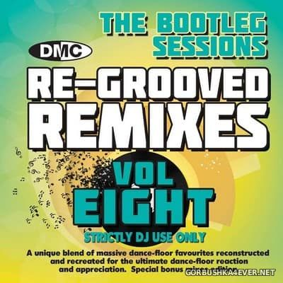 [DMC] Re-Grooved Remixes vol 8 (The Bootleg Sessions) [2017]
