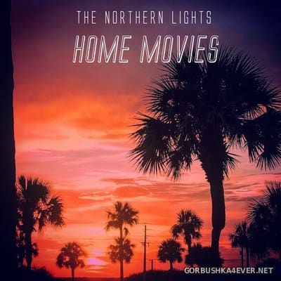 The Northern Lights - Home Movies [2017]