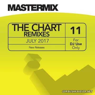 [Mastermix] The Chart Remixes vol 11 [2017]