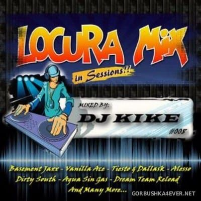 Locura Mix In Sessions!!! #008 [2017] by DJ Kike