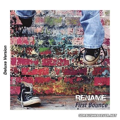 Rename - First Bounce (Deluxe Version) [2017] Reissue