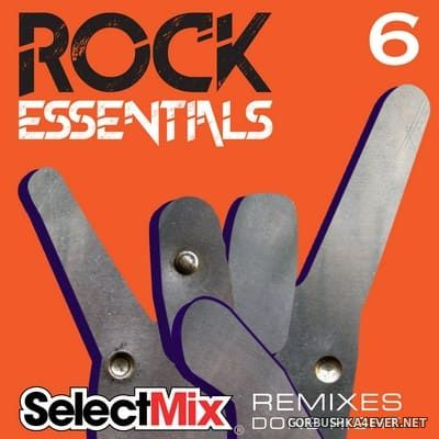 [Select Mix] Rock Essentials vol 6 [2017]