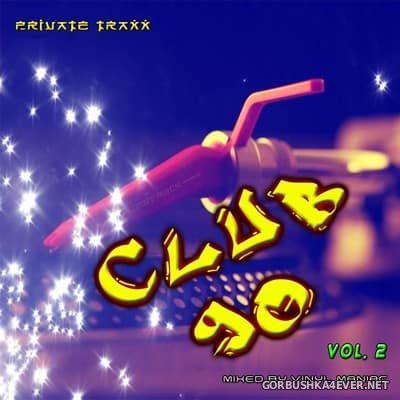 Club 90 Megamix II [2017] Mixed by Vinyl Maniac DJ