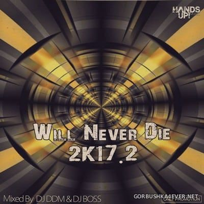 Hands Up Will Never Die 2017.2 [2017] Mixed by DJ DDM & DJ Ridha Boss