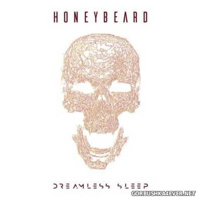 Honey Beard - Dreamless Sleep [2017]