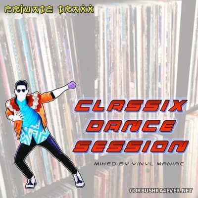 Classix Dance Session [2017] by Vinyl Maniac DJ