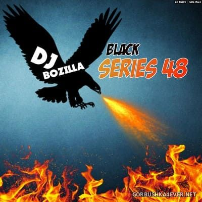 DJ Bozilla - The Black Series 48 [2017]