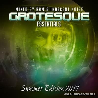 Grotesque Essentials - Summer Edition [2017] Mixed by RAM & Indecent Noise