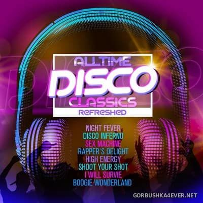 Alltime Disco Classics Refreshed [2017]