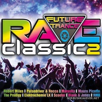 Future Trance - Rave Classics 2 [2017] / 3xCD