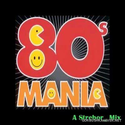 80s Mania [2017] by Strebor