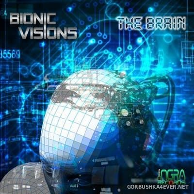 Bionic Visions - The Brain [2017]