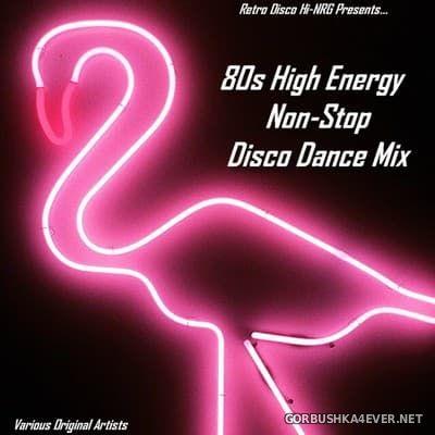 80s High Energy Non-Stop Disco Dance Mix [2017]