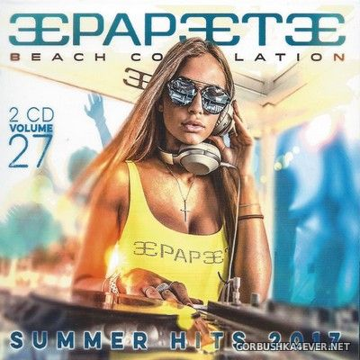 Papeete Beach Compilation vol 27 [2017] Summer Hits / 2xCD