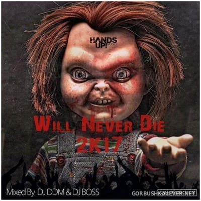 Hands Up Will Never Die 2017.1 [2017] Mixed by DJ DDM & DJ Ridha Boss