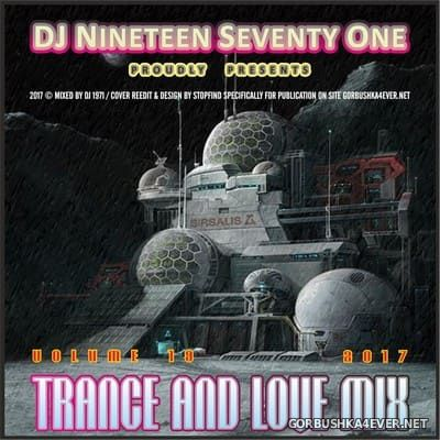 DJ Nineteen Seventy One - Trance & Love Mix vol 19 [2017]