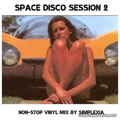 Space Disco Session vol 2 [2012] Nonstop Vinyl Mix by Simplexia