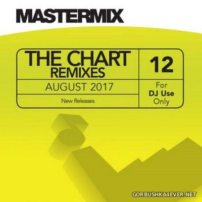 [Mastermix] The Chart Remixes vol 12 [2017]