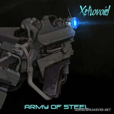 Xetrovoid - Army Of Steel [2017]