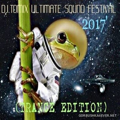DJ Tomix - Ultimate Sound Festival [2017] Trance Edition