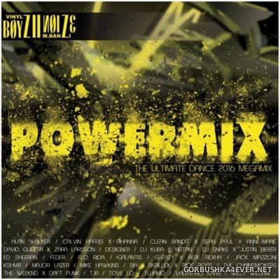 Powermix (The Ultimate Dance 2016 Megamix) [2017] by Boyz-II-Noize