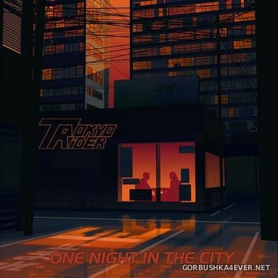 Tokyo Rider - One Night In The City [2017]