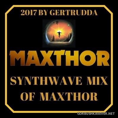 Maxthor - Synthwave Mix Of Maxthor [2017]