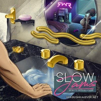 Robots With Rayguns - Slow Jams [2017]