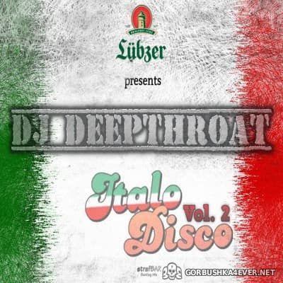 DJ Deepthroat - Italo Disco Mix vol 2 [2017]