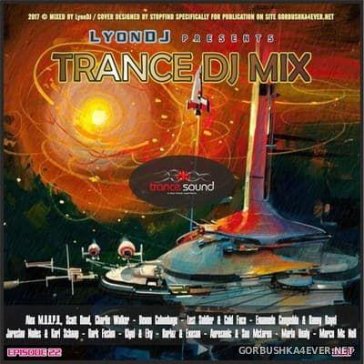 LyonDJ - Trance DJ Mix 2017.22