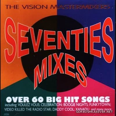The Vision Mastermixers - Seventies Mixes [2011]