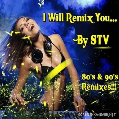 I Will Remix You [2017] by STV DJ