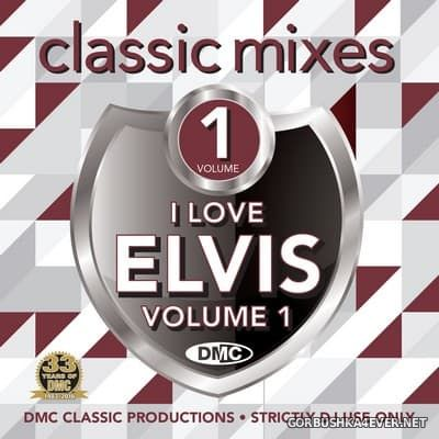 [DMC] Classic Mixes - I Love Elvis vol 1 [2016]