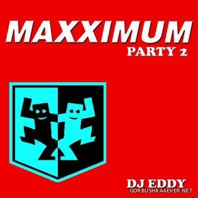 DJ Eddy - Maxximum Party 2