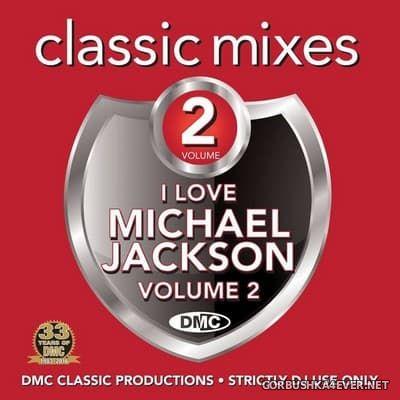 [DMC] Classic Mixes - I Love Michael Jackson vol 2 [2016]