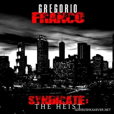 Gregorio Franco - Syndicate (The Heist) [2014]