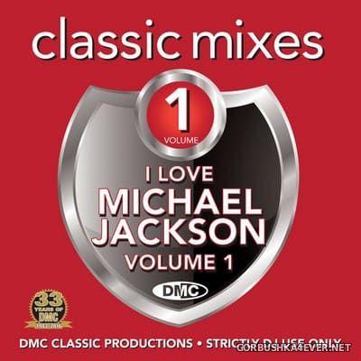[DMC] Classic Mixes - I Love Michael Jackson vol 1 [2016]