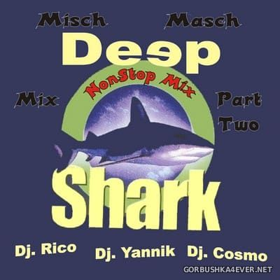 [Deepshark Project] Misch Masch Mix 02 [2007]