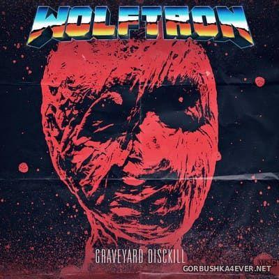 Wolftron - Graveyard Disckill [2016]