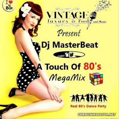 DJ MasterBeat - A Touch of 80's Megamix [2017]