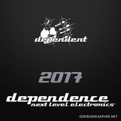 Dependence - Next Level Electronics [2017]